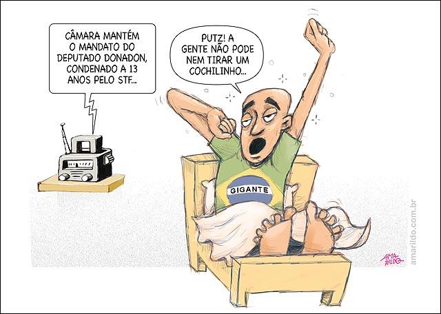 Gigante acordando caso  espreguicando donadon congresso cassassao