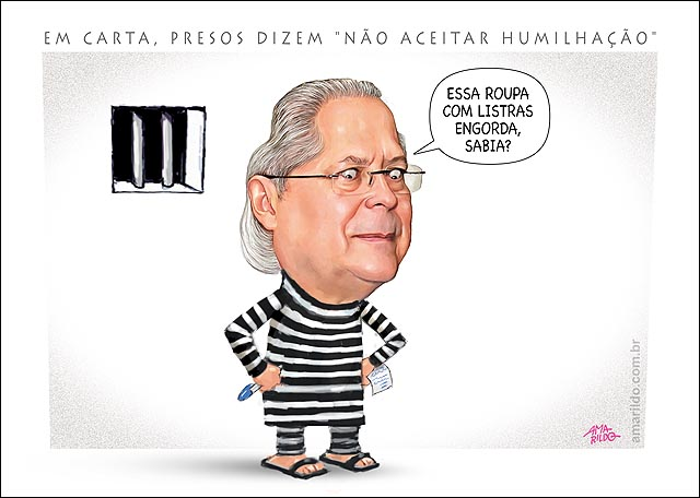 DIRCEU PRESO CARTA NAO ACEITA HUMILHACAO ROUPA DE PRESO ENGORDA