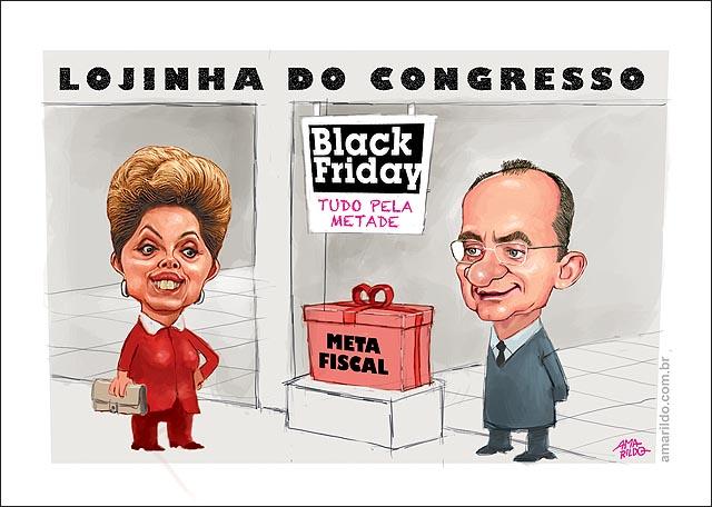Dilma Black Friday Loja do Congresso Renan Meta Fiscal