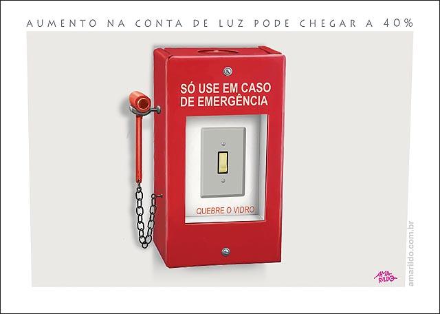 Aumento energia conta de luza pode chegar a 40 pc so use em caso de emergencia quebre o vidro interruptor