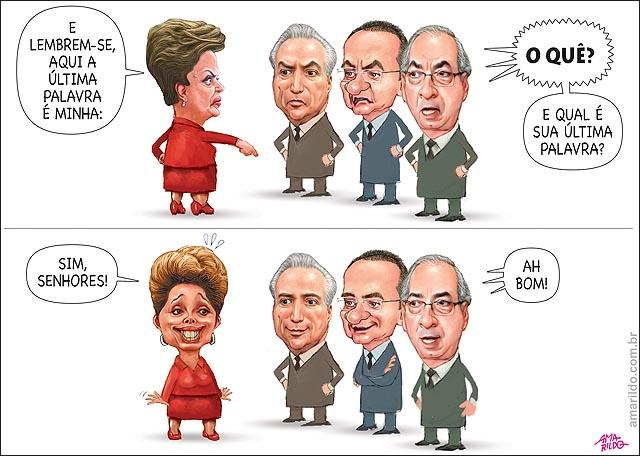 Dilma Ultima palavra e  minha sim senhores temer cunha e Renan B