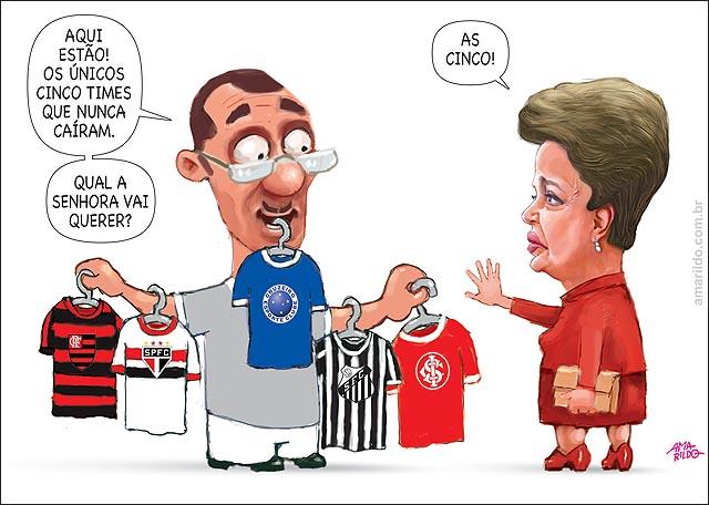 Dilma Nao cai compra caisa 5 time q nunca cairam fla santos inter s paulo cruzeiro