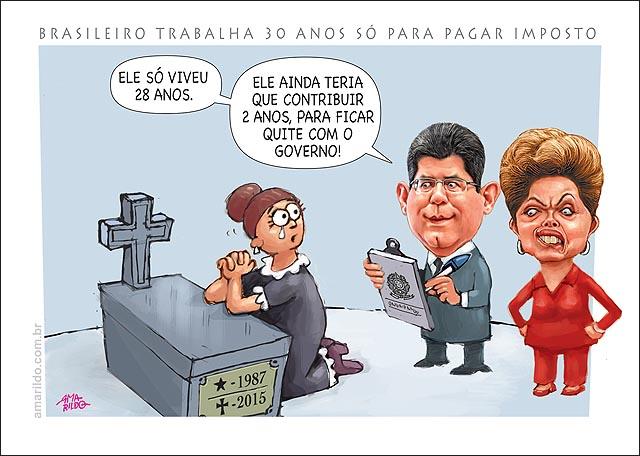 Imposto brasileiro trabalho 30 anos cemiterio mae jelho tumulo Levy dilma cobrando