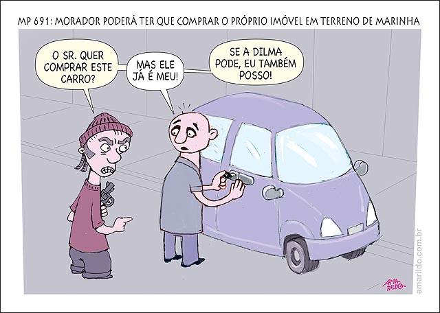 Terreno de marinha Ladrao quer vender carro ao proprio dono se Dilma pode
