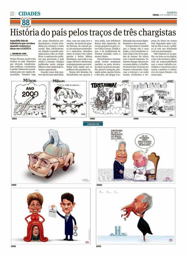 História do país pelos traços de três chargistas  No jornal A Gazeta - 10/09/2016