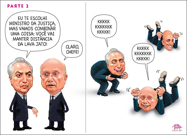 Temer Osmar Serraglio Ministro da justica manter distancia lava jato Kkkkkkkkkkk gargalhando rindo punicao juizes promotores
